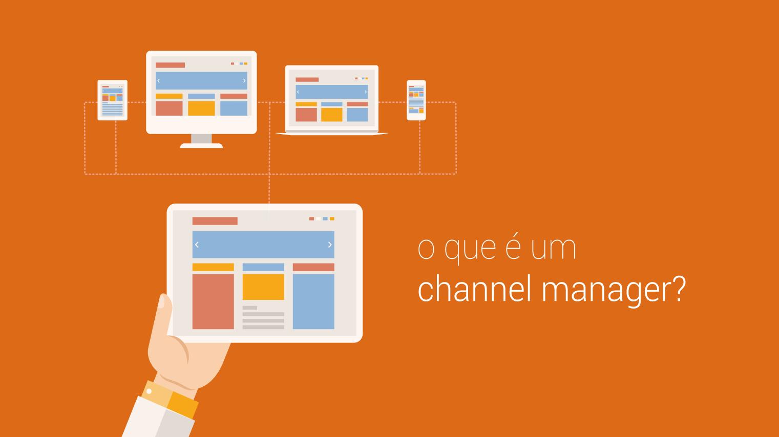 Channel Manager: o que é, para que serve e quanto custa